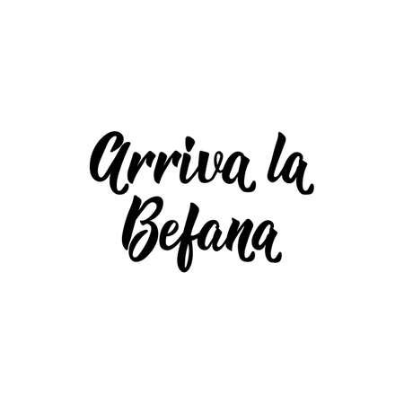 Arriva la Befana. Befana arrives in Italian. lettering. Lettering. Ink illustration. Modern brush calligraphy. Standard-Bild - 137235412
