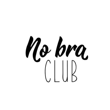 No bra club. Lettering. calligraphy vector illustration. Standard-Bild - 137235631