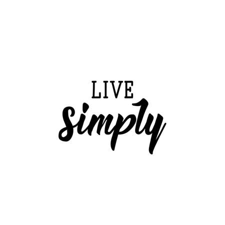Live simply. Lettering. Can be used for prints bags, t-shirts, posters, cards. calligraphy vector. Ink illustration Standard-Bild - 137027124