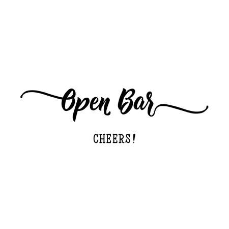 Open bar. Cheers. Lettering. Can be used for prints bags, t-shirts, posters, cards. calligraphy vector Ink illustration Standard-Bild - 137141161