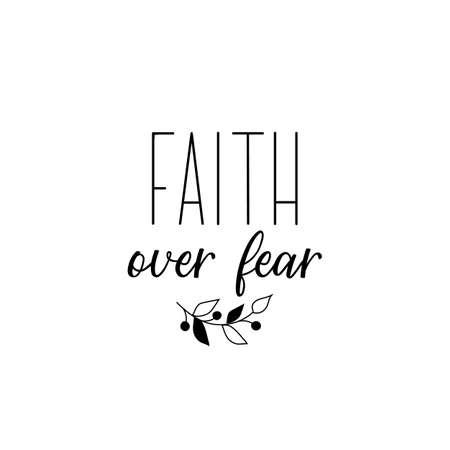 Faith over fear. Lettering. calligraphy vector illustration. Standard-Bild - 137235577