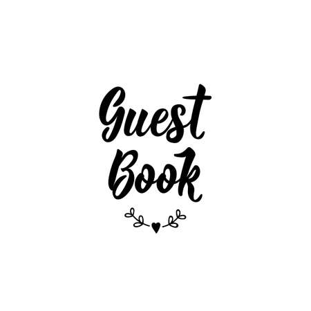 Guestbook. Lettering. Can be used for prints bags, t-shirts, posters, cards. calligraphy vector. Ink illustration. Wedding typography design