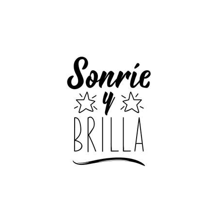 Sonrie y brilla. Lettering. Translation from Spanish - Smile and shine. Modern vector brush calligraphy. Ink illustration. Standard-Bild - 137428230