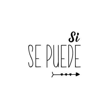 Si se puede. Lettering. Translation from Spanish - Yes you can. Modern vector brush calligraphy. Ink illustration.