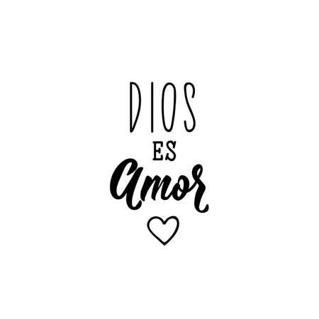 Dios es amor. Lettering. Translation from Spanish - God is love. . Modern vector brush calligraphy. Ink illustration. Standard-Bild - 137494215