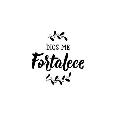 Dios me Fortalece. Lettering. Translation from Spanish - God strengthens me. Element for flyers, banner and posters. Modern calligraphy Standard-Bild - 137602097