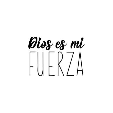 Dios es mi fuerza. Lettering. Translation from Spanish - God is my strength. Element for flyers, banner and posters. Modern calligraphy Standard-Bild - 137602571