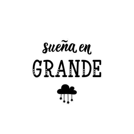 Suena en grande. Lettering. Translation from Spanish - Dream big. Element for flyers, banner and posters. Modern calligraphy Standard-Bild - 138032265