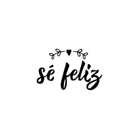 Se filiz. Lettering. Translation from Spanish - Be happy. Element for flyers, banner and posters. Modern calligraphy Standard-Bild - 137739539