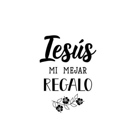 Iesus mi mejar regalo. Lettering. Translation from Spanish - Jesus is my best gift. Element for flyers, banner and posters. Modern calligraphy Standard-Bild - 138032268