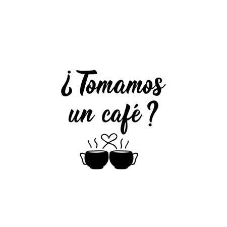 Tomamos un cafe. Lettering. Translation from Spanish - Do we have coffee. Element for flyers, banner and posters. Modern calligraphy Standard-Bild - 137997892
