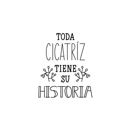 Todo cicatriz tiene su historia. Lettering. Translation from Spanish - Every scar has its history. Element for flyers, banner and posters. Modern calligraphy Иллюстрация
