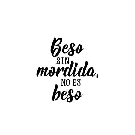 Beso sin mordida, no es beso. Lettering. Translation from Spanish - Kiss without bite, it is not kiss. Element for flyers, banner and posters. Modern calligraphy Standard-Bild - 138115265