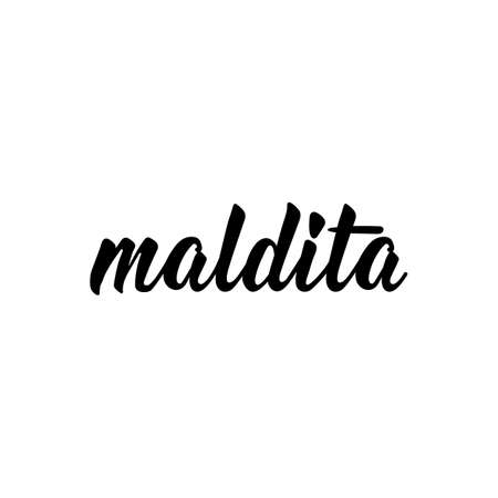 Maldita. Lettering. Translation from Spanish - Damn. Element for flyers, banner and posters. Modern calligraphy