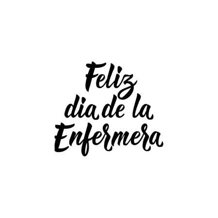 Feliz dia de la Enfermera. Lettering. Translation from Spanish - Happy Nurses day. Element for flyers, banner and posters. Modern calligraphy