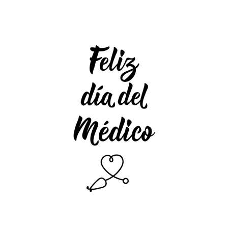 Feliz dia del medico. Lettering. Translation from Spanish - Happy doctors day. Element for flyers, banner and posters. Modern calligraphy