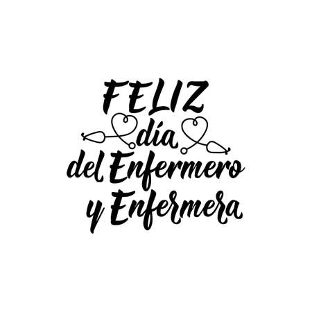 Feliz dia del Enfermero y Enfermera. Lettering. Translation from Spanish - Happy Nurses day. Element for flyers, banner and posters. Modern calligraphy