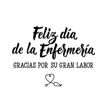 feliz dia del Enfermeria. Gracias por su gran labor. Lettering. Translation from Spanish - Happy Nursing Day Thank you for your great work. Element for flyers, banner and posters. Modern calligraphy