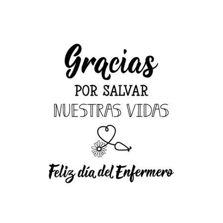 Gracias por salvar nuestras vidas. Feliz dia del Enfermeria. Lettering. Translation from Spanish - Thank you for saving our lives. Happy Nursing Day. Element for flyers, banner and posters. Illustration