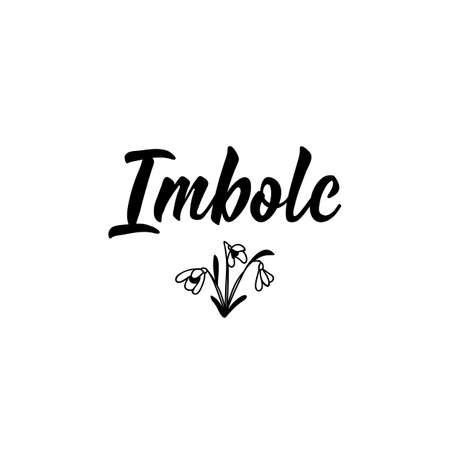 Imbolc. Lettering. Can be used for prints bags, t-shirts, posters, cards. calligraphy vector Ink illustration