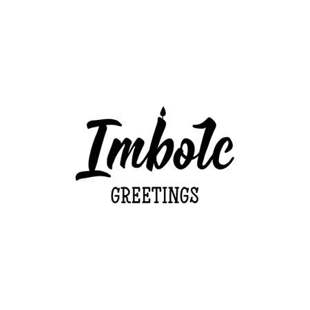 Imbolc greetings. Lettering. Can be used for prints bags, t-shirts, posters, cards. calligraphy vector. Ink illustration
