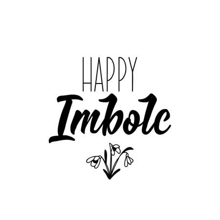 Happy Imbolc. Lettering. Can be used for prints bags, t-shirts, posters, cards. calligraphy vector. Ink illustration
