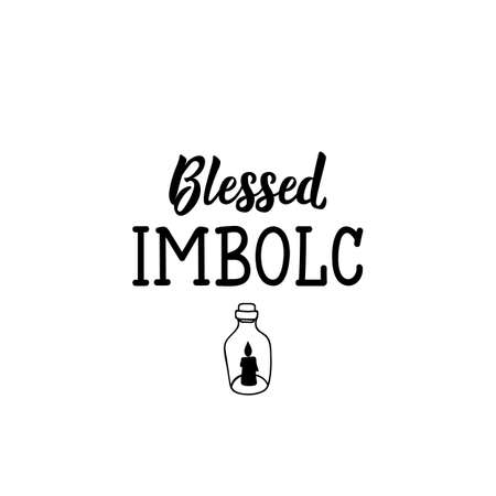 Blessed Imbolc. Lettering. Can be used for prints bags, t-shirts, posters, cards. calligraphy vector. Ink illustration