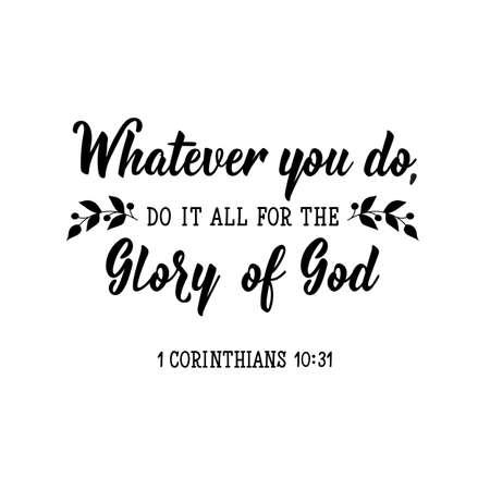 Quoi que vous fassiez, faites-le pour la gloire de Dieu. Caractères. Peut être utilisé pour imprimer des sacs, des t-shirts, des affiches, des cartes. vecteur de calligraphie. Illustration à l'encre