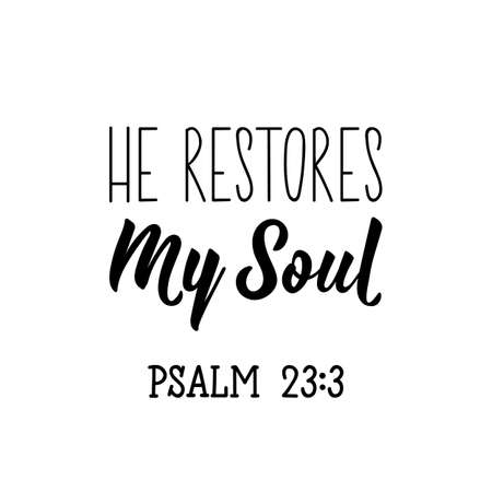 He restores my soul. Lettering. Can be used for prints bags, t-shirts, posters, cards. calligraphy vector. Ink illustration Ilustrace