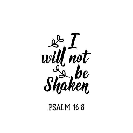 I will not be shaken. Lettering. Inspirational and funny quotes. Can be used for prints bags, t-shirts, posters, cards. Ilustrace