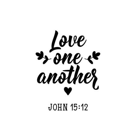 Love one another. Lettering. Inspirational and funny quotes. Can be used for prints bags, t-shirts, posters, cards.