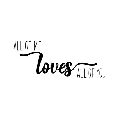 All of my love all of you. Lettering. Inspirational and funny quotes. Can be used for prints bags, t-shirts, posters, cards.  イラスト・ベクター素材
