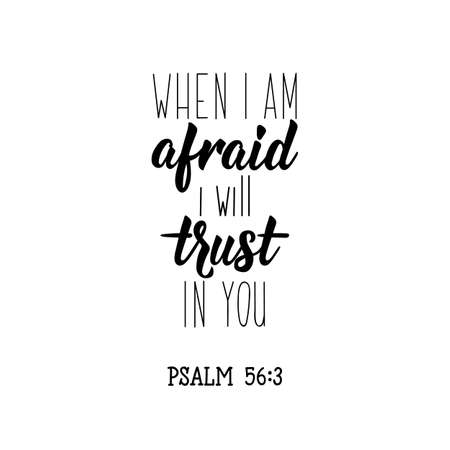 When i am afraid i will trust in you. Lettering. Inspirational and funny quotes. Can be used for prints bags, t-shirts, posters, cards.