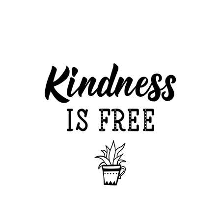Kindness is free. Lettering. Inspirational and funny quotes. Can be used for prints bags, t-shirts, posters, cards.