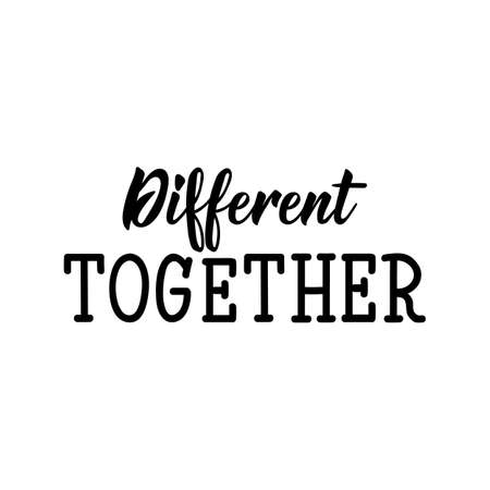 Different together. Lettering. Vector hand drawn motivational and inspirational quote. Calligraphic poster. World Autism awareness day.