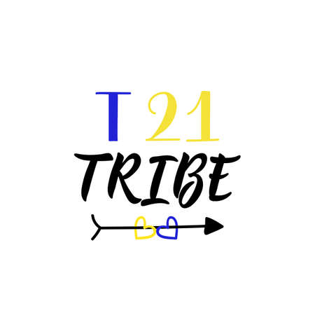 T 21 tribe. Lettering. Can be used for prints bags, t-shirts, posters, cards. calligraphy vector. Ink illustration. World Down Syndrome Day. Ilustrace