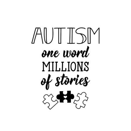 Autism one word, millions of stories. Lettering. calligraphy vector. Ink illustration. World Autism awareness day.
