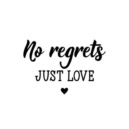 No regrets, just love. Lettering. Can be used for prints bags, t-shirts, posters, cards. calligraphy vector. Ink illustration Ilustrace