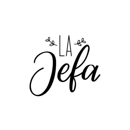 La Jefa. Lettering. Translation from Spanish - Boss. Element for flyers, banner and posters. Modern calligraphy