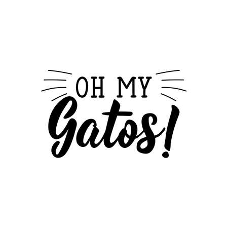 Oh my gatos. Lettering. Translation from Spanish - O my cats. Element for flyers, banner and posters. Modern calligraphy Ilustrace