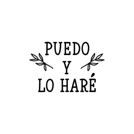 Puedo y lo hare. Lettering. Translation from Spanish - I can and i will. Element for flyers, banner and posters. Modern calligraphy