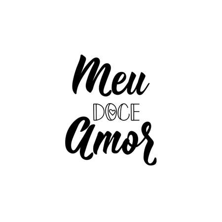 Meu doce amor. Brazilian Lettering. Translation from Portuguese - My sweet Love. Modern vector brush calligraphy. Ink illustration