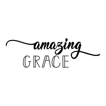 Amazing grace. Lettering. Inspirational and bible quote. Can be used for prints bags, t-shirts, posters, cards. Ink illustration.