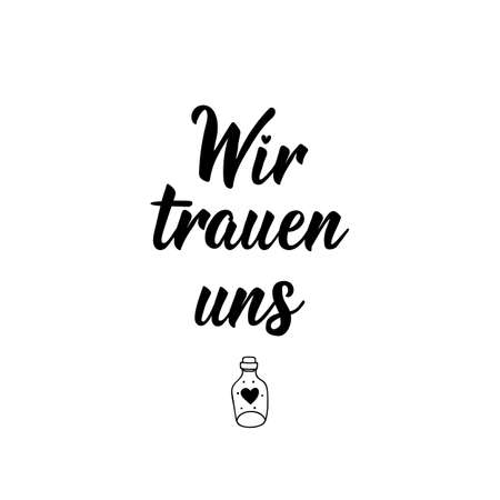 German text: We dare. Wedding lettering. Lettering. vector illustration. element for flyers banner and posters Modern calligraphy. Wir trauen uns.