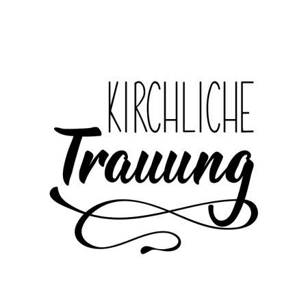 German text: Church wedding. Lettering. vector illustration. element for flyers banner and posters Modern calligraphy. Kirchliche trauung.