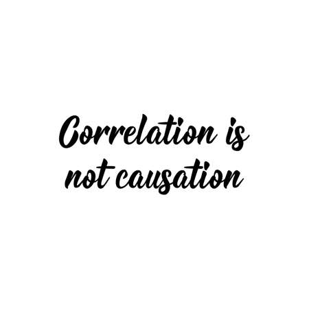 Correlation is not causation. Lettering. Can be used for prints bags, t-shirts, posters, cards. Calligraphy vector. Ink illustration Ilustración de vector