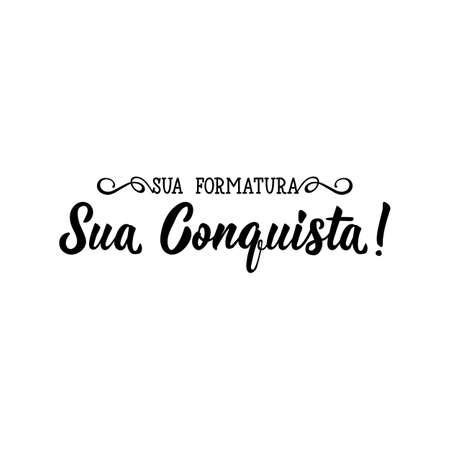 Brazilian Lettering. Translation from Portuguese - Your Graduation Your Achievement. Vector illustration. Template for graduation design, high school or college graduate. Illusztráció