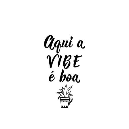 Brazilian Lettering. Translation from Portuguese - Here the vibe is good.