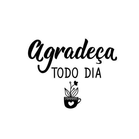 Brazilian Lettering. Translation from Portuguese - Thank every day Modern vector calligraphy. Ink illustration Illusztráció