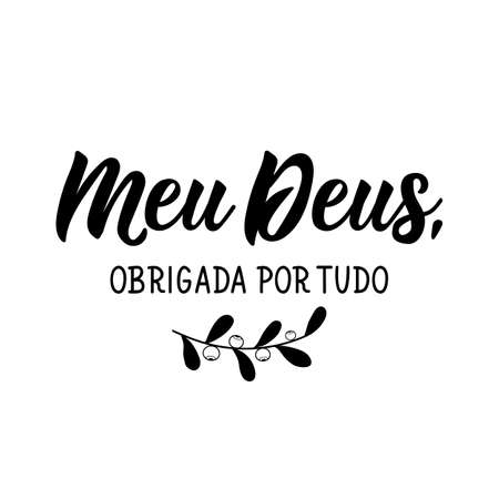 Brazilian Lettering. Translation from Portuguese - My God Thank you for everything. Modern vector calligraphy. Ink illustration 일러스트